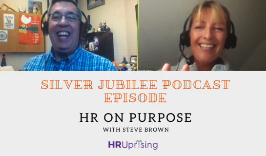25th HR Uprising Podcast with Steve Browne